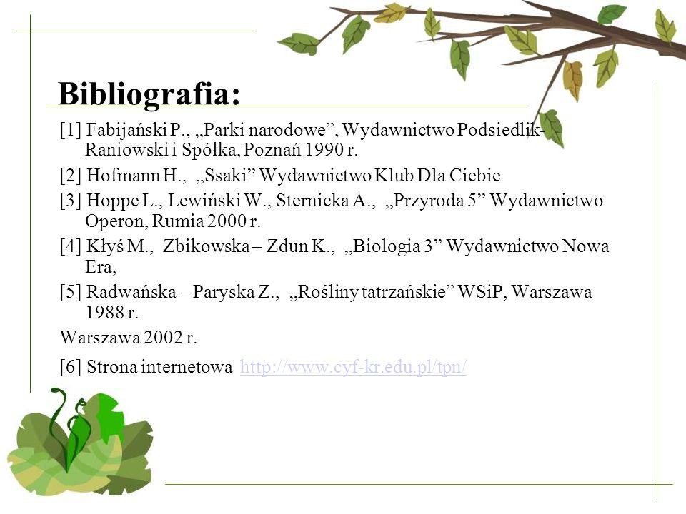 """Bibliografia: [1] Fabijański P., """"Parki narodowe , Wydawnictwo Podsiedlik- Raniowski i Spółka, Poznań 1990 r."""